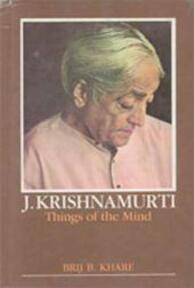 Things of the mind - Jiddu Krishnamurti, Brij B. Khare (ISBN 9788120804739)