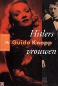 Hitlers vrouwen - Guido Knopp (ISBN 9789058471376)