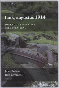 Luik, augustus 1914 - Juul Brabers, Jules Brabers, Rob Lemmens (ISBN 9789059118737)