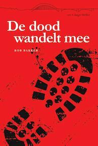 De dood wandelt mee - Rob Bakker (ISBN 9789074734387)