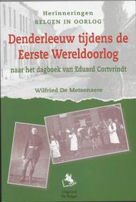 Denderleeuw tijdens de Eerste Wereldoorlog - W. De Metsenaere (ISBN 9789072547828)