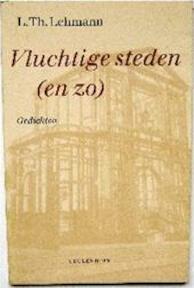 Vluchtige steden (en zo) - L.Th. Lehmann (ISBN 9789029053372)