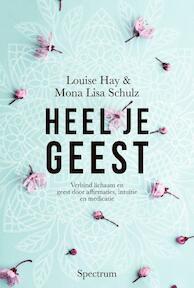 Heel je geest - Louise Hay, Mona Lisa Schulz (ISBN 9789000355624)