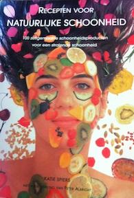 Recepten voor natuurlijke schoonheid - Katie Spiers, Els van Enckevort, Renske de Boer (ISBN 9789057640469)