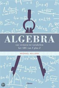 Algebra - Michael Willers (ISBN 9789089980236)