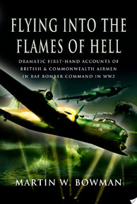Flying Into the Flames of Hell - Martin W. Bowman (ISBN 9781844153893)