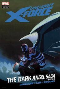 Uncanny X-Force: The Dark Angel Saga 1 - Christopher Yost (ISBN 9780785146605)