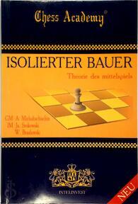 Isolierter Bauer - A. Michaltschischin, J. Srokowski, W. Braslawski (ISBN 9785770770414)