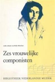 Zes vrouwelijke componisten - Helen Metzelaar (ISBN 9789060117330)