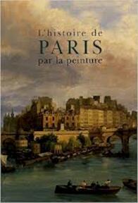 L'histoire De Paris Par La Peinture - Georges Duby (ISBN 9782850882586)