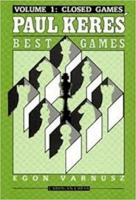 Paul Keres' Best Games, Volume 1: Closed Games - Egon Varnusz (ISBN 9781857440645)