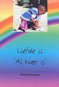 Liefde is al wat is - Y. Verschure (ISBN 9789076953533)