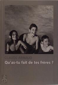 Qu'as-tu fait de tes frères? - Claude Arnaud (ISBN 9782286071073)