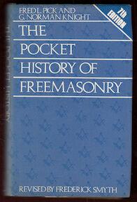 The Pocket History of Freemasonry - Fred l. Pick (ISBN 0584110391)