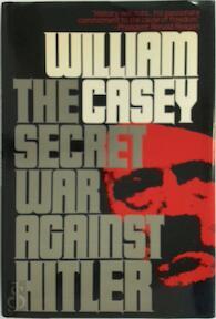 The Secret War Against Hitler - William J. Casey (ISBN 9780895265630)