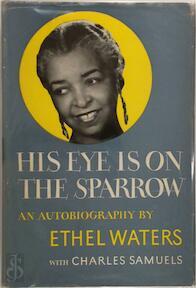 His Eye Is on the Sparrow - Ethel Waters, Charles Samuels (ISBN 9780306804779)