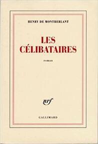 Les célibataires - Henry de Montherlant (ISBN 9782070245789)
