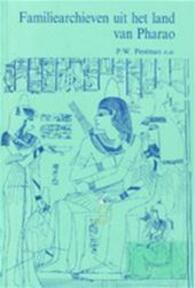 Familiearchieven uit het land van Pharao - P. W. Pestman, Rijksuniversiteit te Leiden. Papyrologisch Instituut (ISBN 9789062552344)