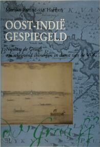 Oost-Indië gespiegeld - Marijke Barend-Van Haeften (ISBN 9789060118245)