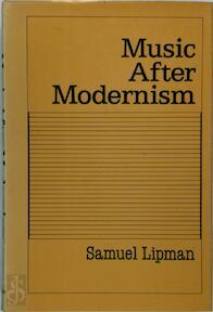 Music after modernism - Samuel Lipman