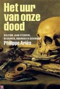 Het uur van onze dood - Philippe Ariès (ISBN 9789029500616)