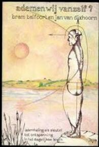 Ademen wij vanzelf? - Bram Balfoort (ISBN 9789024643066)