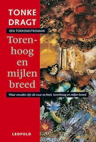 Torenhoog en mijlen breed - Tonke Dragt (ISBN 9789025830335)