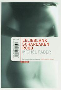Lelieblank, scharlakenrood - Michel Faber (ISBN 9789057590603)