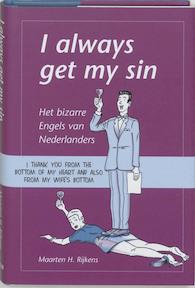 I always get my sin - Maarten H. Rijkens (ISBN 9789045305615)