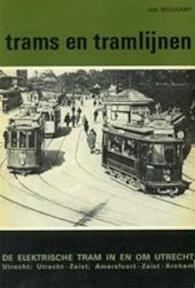 De elektrische tram in en om Utrecht - Jan H. E. Reeskamp (ISBN 9789060075227)