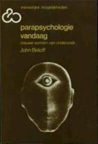Parapschyologie vandaag - John. Beloff (ISBN 9789060692097)