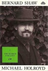 Bernard Shaw: Volume I - 1856-1898 - Michael Holroyd (ISBN 9780701133320)
