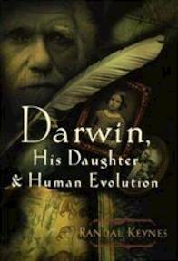 Darwin, His Daugther & Human Evolution - Randal Keynes (ISBN 9781573221924)
