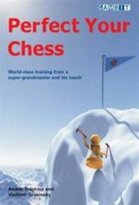 Perfect Your Chess - Vladimir Andrei; Grabinsky Volokitin (ISBN 9781904600824)