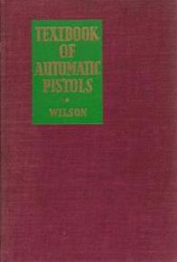 Textbook of Automatic Pistols, - R.K. Wilson