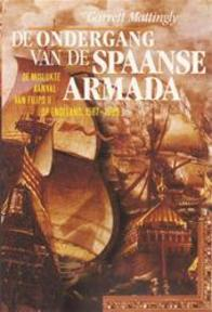 De ondergang van de Spaanse Armada - Garrett Mattingly (ISBN 9789051570120)