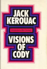 Visions of Cody - Jack Kerouac, Allen Ginsberg