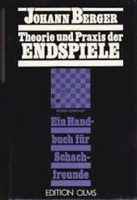 Theorie und Praxis der Endspiele - Johann Berger (ISBN 9783283000769)