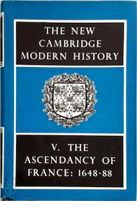 The New Cambridge Modern History: Volume 5, The Ascendancy of France, 1648-88 - F. L. Carsten (ISBN 9780521045445)