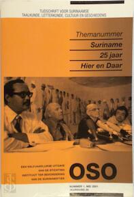 Oso. Tijdschrift voor Surinamistiek. Themanummer Suriname 25 jaar Hier en Daar