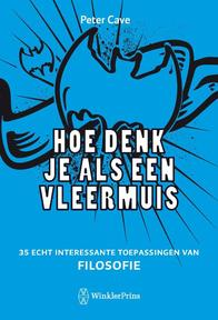Hoe denk je als een vleermuis - Peter Cave (ISBN 9789000304837)