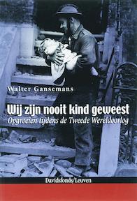 Wij zijn nooit kind geweest - W. Gansemans (ISBN 9789058263902)