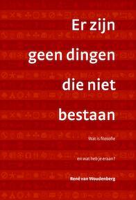 Er zijn geen dingen die niet bestaan - René van Woudenberg, René van Woudenberg (ISBN 9789058814531)