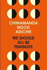 We Should All be Feminists - Chimamanda Ngozi Adichie (ISBN 9780008115272)