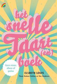 Het snelle taart(en)boek - Andrew Schloss, Ken Bookman (ISBN 9789041712059)