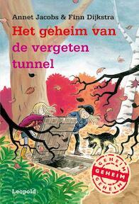 Het geheim van de vergeten tunnel - Annet Jacobs, Finn Dijkstra (ISBN 9789025872991)