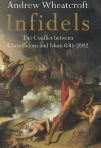 Infidels - Andrew Wheatcroft (ISBN 9780670869428)
