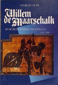 Willem de Maarschalk, of De beste ridder ter wereld 1145-1219 - Georges Duby, Ger Groot (ISBN 9789010055323)