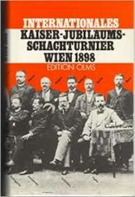 Internationales Kaiser-Jubiläums-Schachturnier Wien 1898 - N/a (ISBN 3283000573)