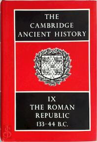 The Cambridge Ancient History: Volume Ix The Roman Republic 133 44 Bc - S.A Cook (ISBN 052104491x)